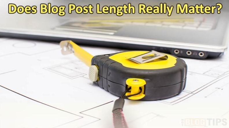 Ideal Blog Post Length You Should Focus On