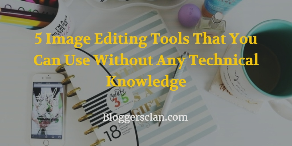5 Image Editing Tools You Should Try