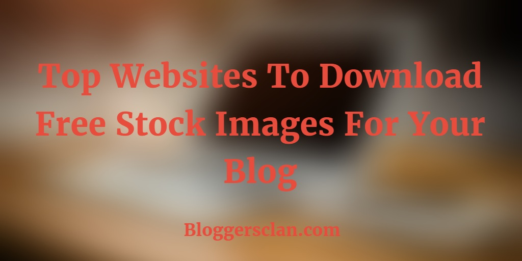 Top Websites To Download Free Stock Images
