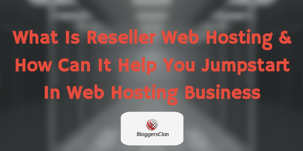 What Is Reseller Web Hosting And Important Points About It